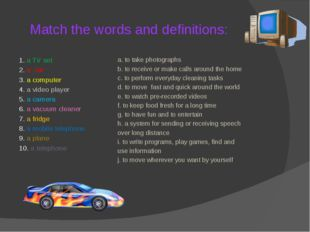 Match the words and definitions: 1. a TV set 2. a car 3. a computer 4. a vide