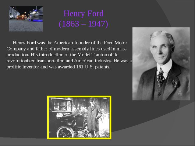 Henry Ford was the American founder of the Ford Motor Company and father of...