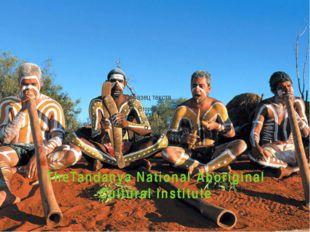 TheTandanya National Aboriginal Cultural Institute