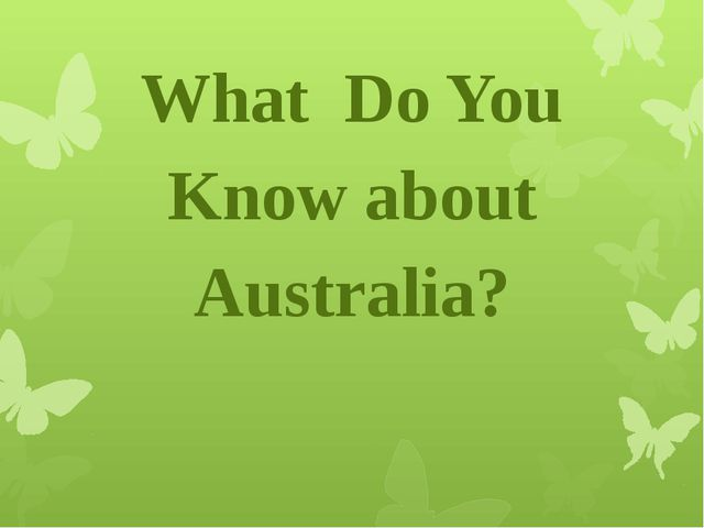 What Do You Know about Australia?