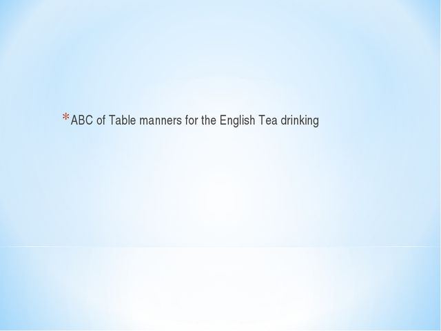 ABC of Table manners for the English Tea drinking