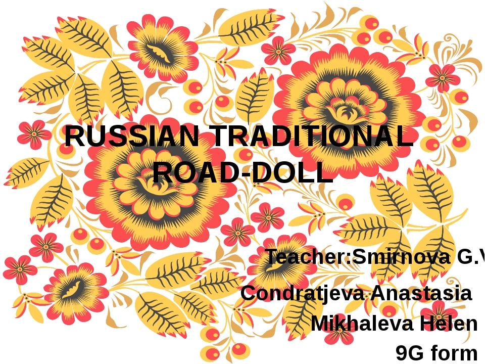 RUSSIAN TRADITIONAL ROAD-DOLL Condratjeva Anastasia Mikhaleva Helen 9G form T...