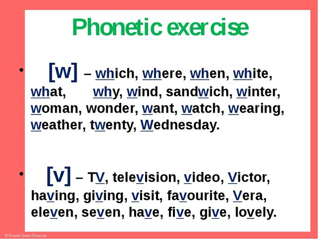 Phonetic exercise [w] – which, where, when, white, what, why, wind, sandwich,...