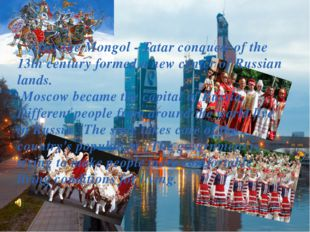 After the Mongol - Tatar conquest of the 13th century formed a new center of