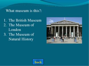 What museum is this?: The British Museum The Museum of London The Museum of N