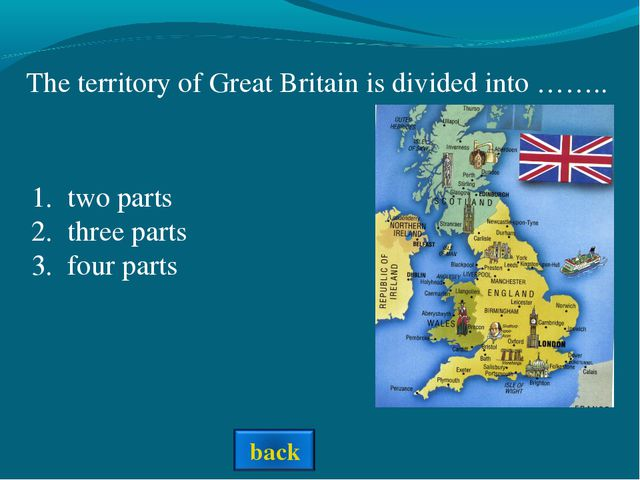 The territory of Great Britain is divided into …….. two parts three parts fou...