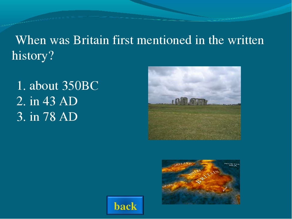 When was Britain first mentioned in the written history? 1. about 350BC 2. i...
