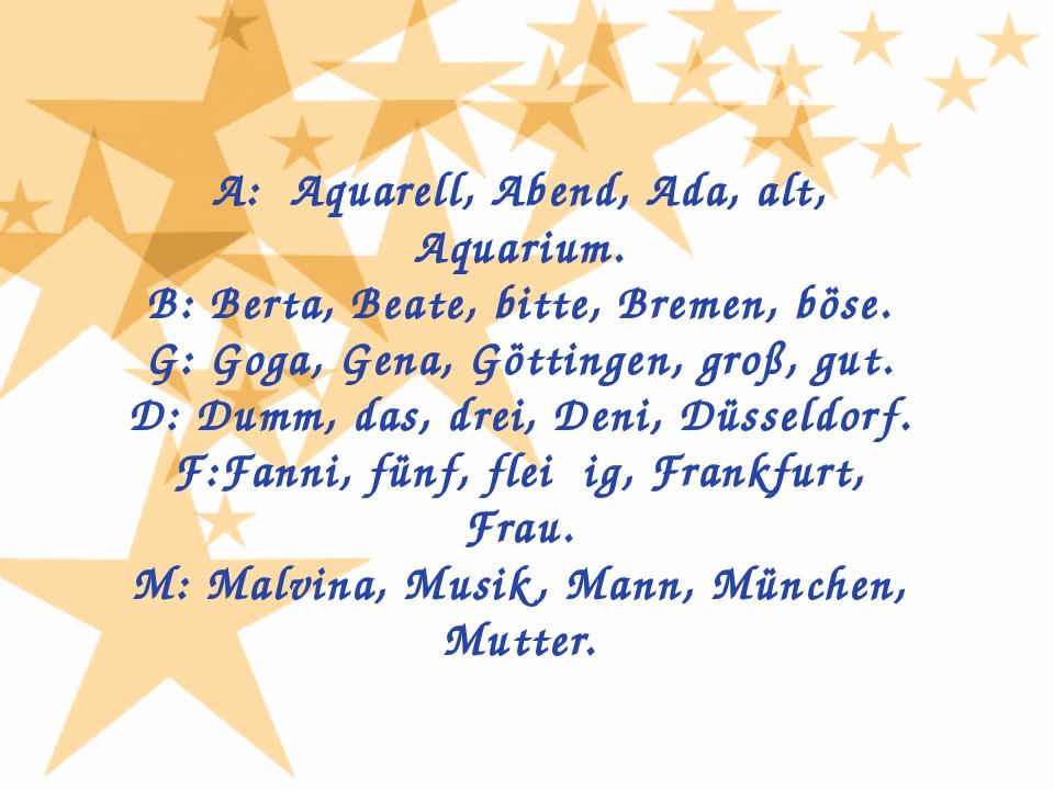 A: Aquarell, Abend, Ada, alt, Aquarium. B: Berta, Beate, bitte, Bremen, böse....