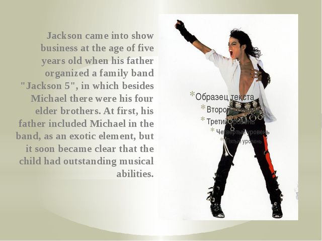 Jackson came into show business at the age of five years old when his father...