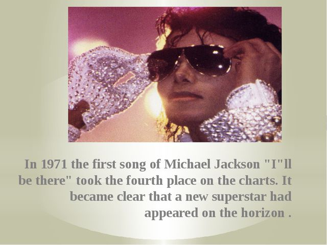 "In 1971 the first song of Michael Jackson ""I""ll be there"" took the fourth pla..."