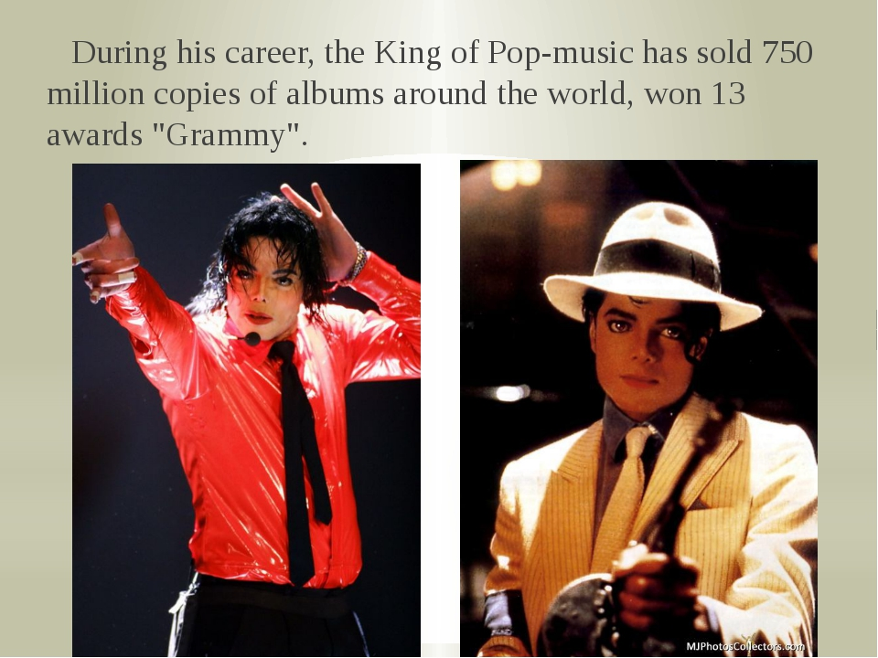 During his career, the King of Pop-music has sold 750 million copies of albu...