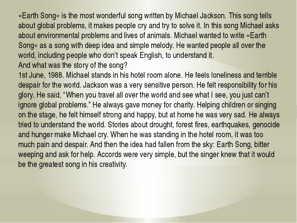 «Earth Song» is the most wonderful song written by Michael Jackson. This song...