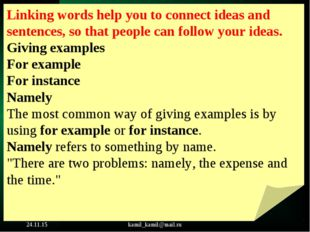 * kamil_kamil@mail.ru Linking words help you to connect ideas and sentences,