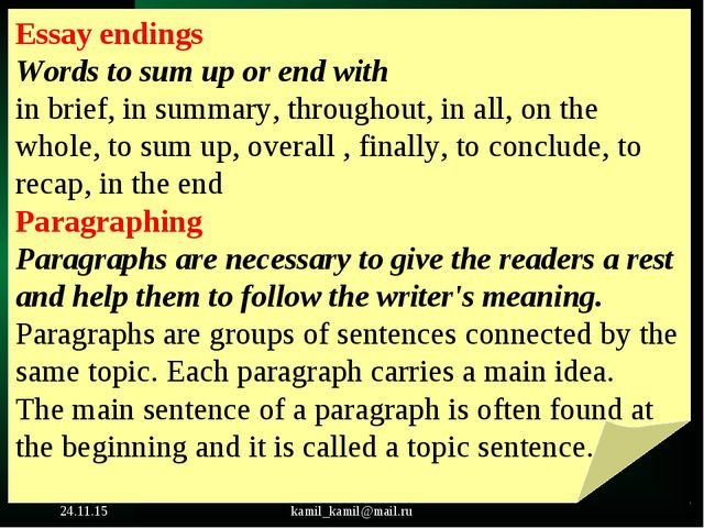 * kamil_kamil@mail.ru Essay endings Words to sum up or end with in brief, in...