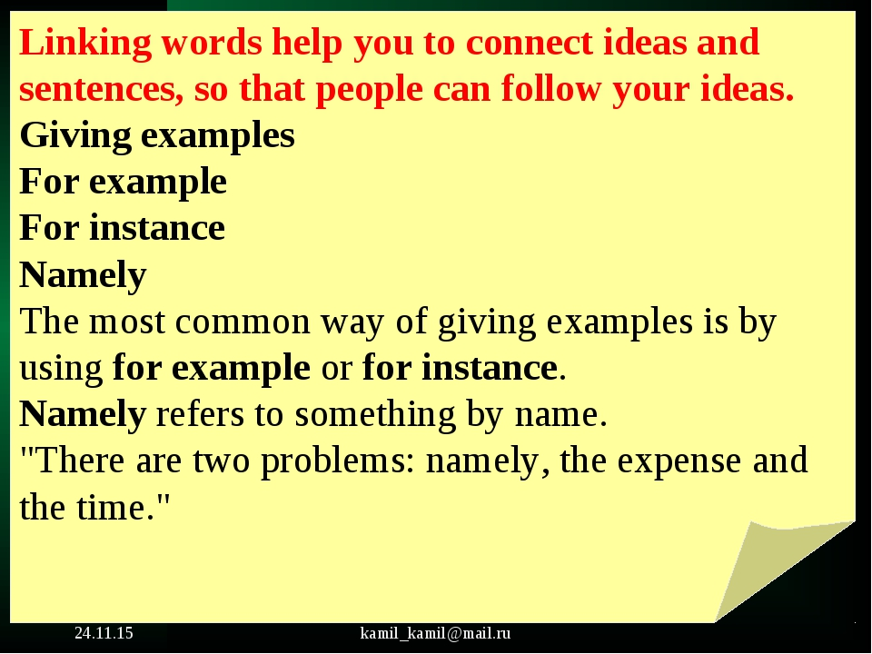 * kamil_kamil@mail.ru Linking words help you to connect ideas and sentences,...