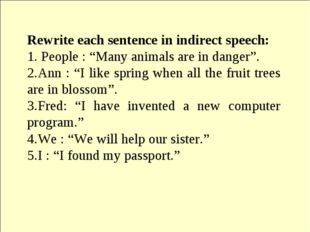 "Rewrite each sentence in indirect speech: 1. People : ""Many animals are in d"