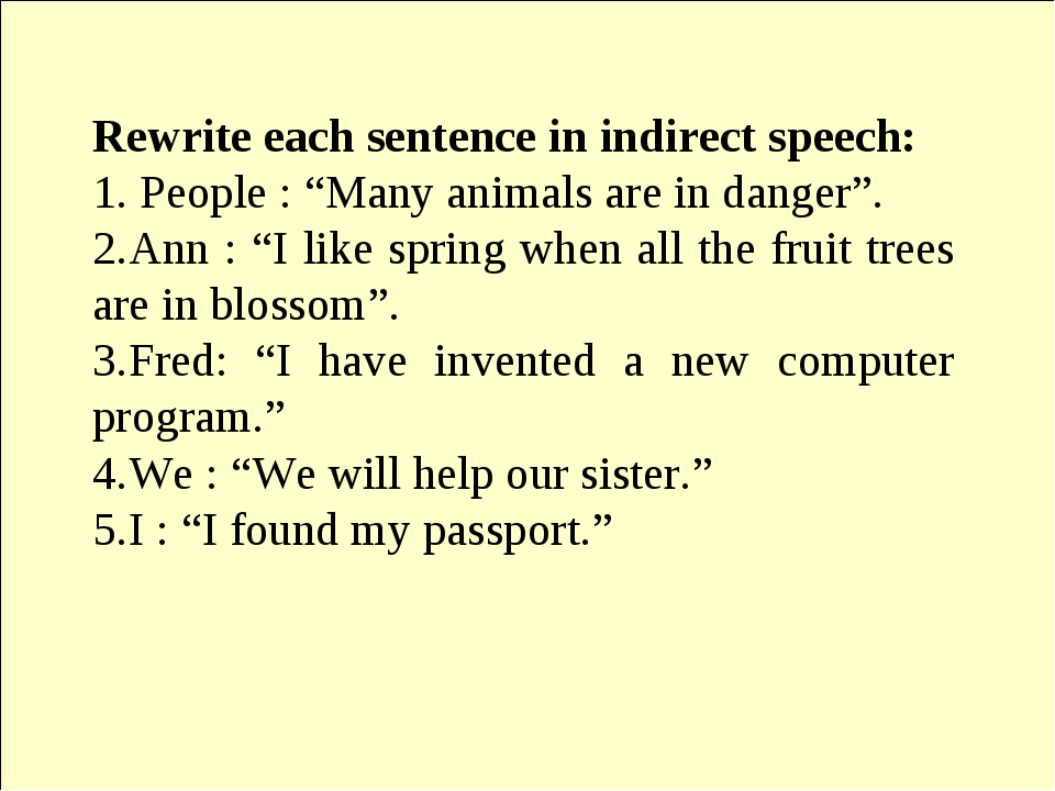 "Rewrite each sentence in indirect speech: 1. People : ""Many animals are in d..."