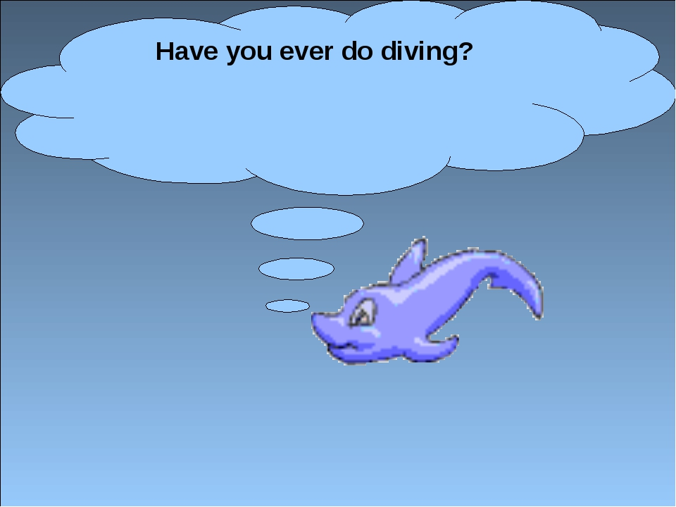 Have you ever do diving?