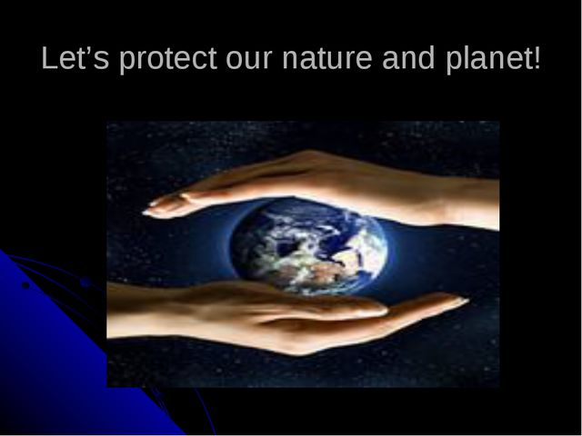 Let's protect our nature and planet!