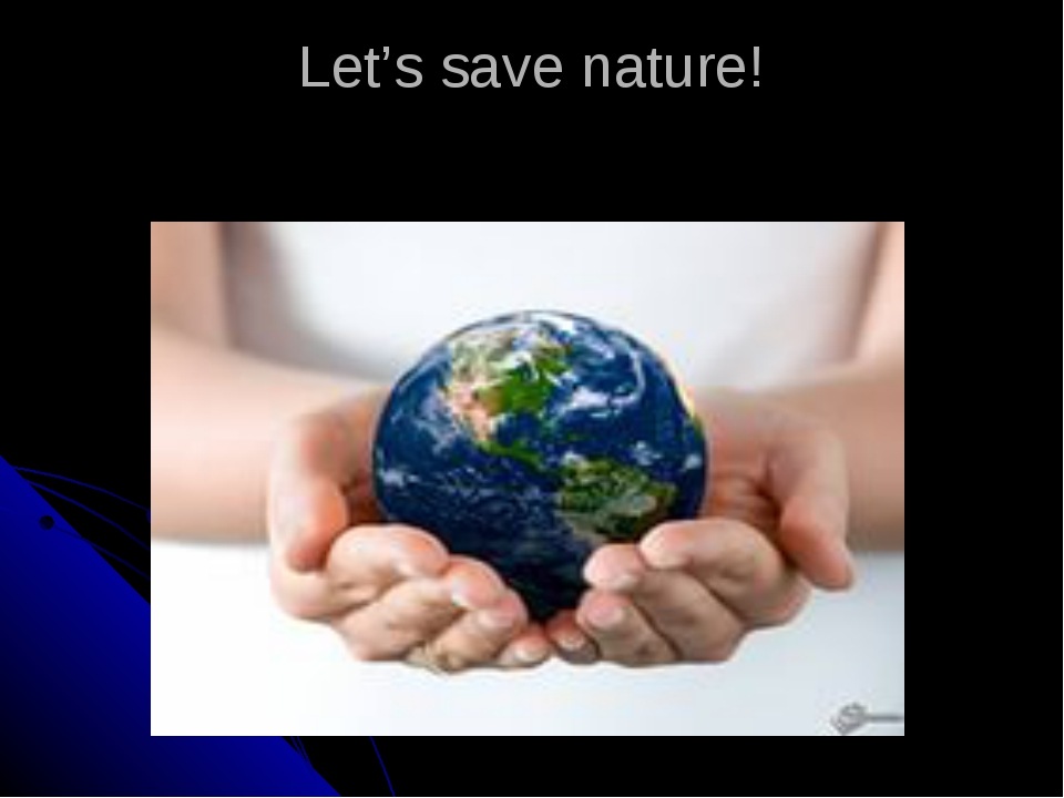 Let's save nature!