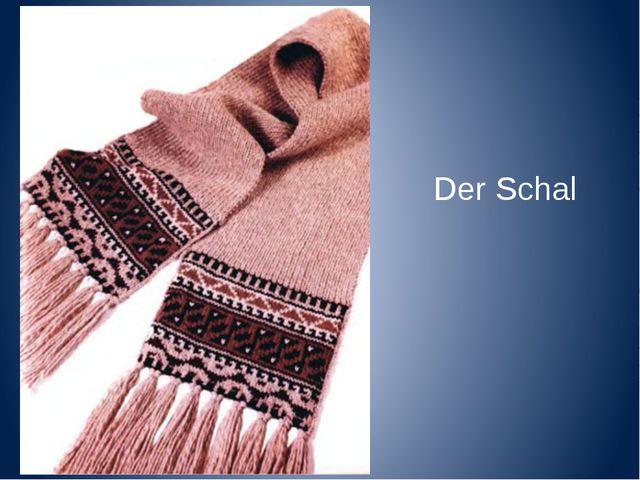 Der Schal