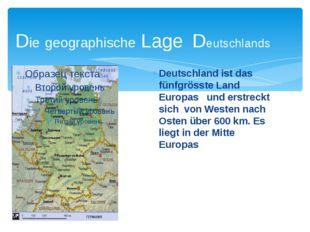 Die geographische Lage Deutschlands Deutschland ist das fünfgrösste Land Euro