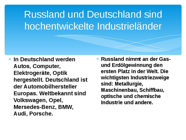 Russland und Deutschland sind hochentwickelte Industrieländer In Deutschland...