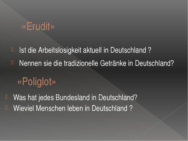 «Erudit» Ist die Arbeitslosigkeit aktuell in Deutschland ? Nennen sie die tra...