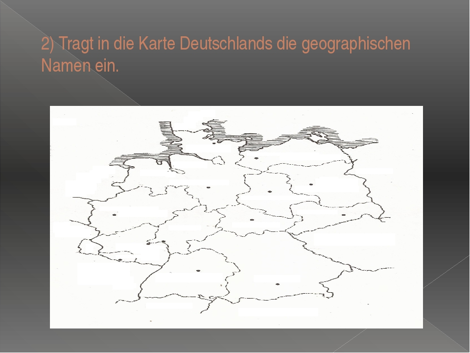 2) Tragt in die Karte Deutschlands die geographischen Namen ein.