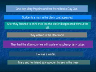 One day Mary Poppins and her friend had a Day Out. They walked in the little