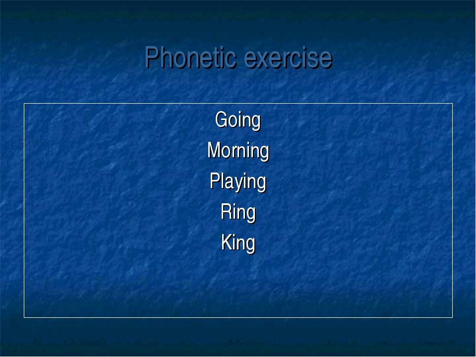 Phonetic exercise Going Morning Playing Ring King
