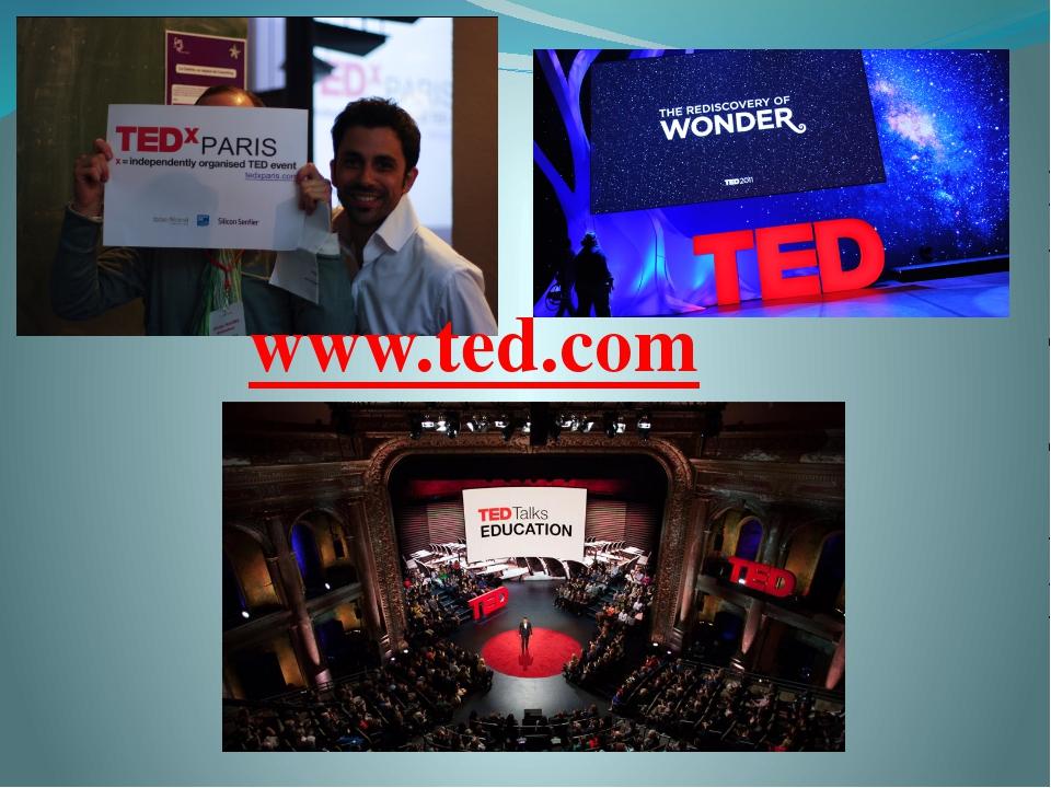 www.ted.com http://www.ted.com/topics - в алфавитном порядке http://www.ted.c...