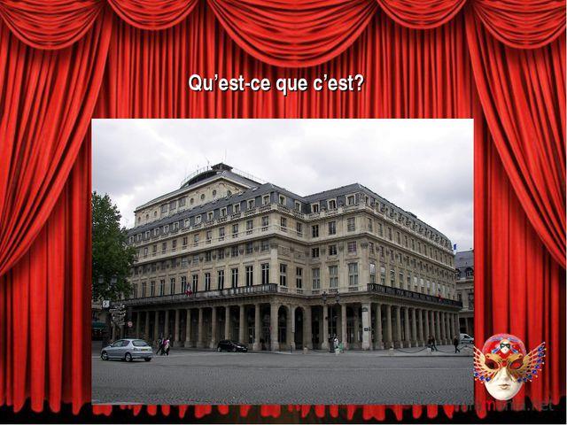 Qu'est-ce que c'est? a) Le Grand Opéra b) La Comédie-Française c) La Scala