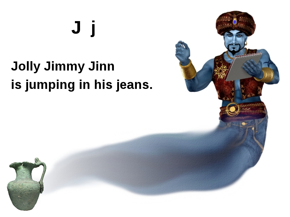 Jolly Jimmy Jinn is jumping in his jeans. J j