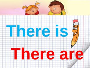 There is There are