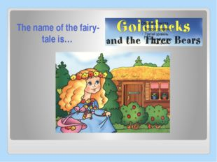 The name of the fairy-tale is…