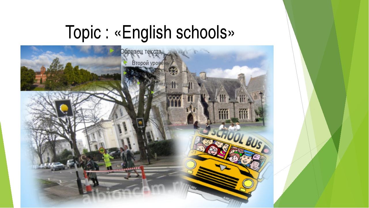 Topic : «English schools»