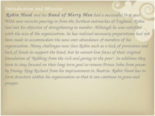 Introduction and Mission Robin Hood and his Band of Merry Men had a successfu