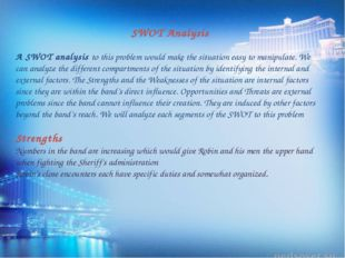 SWOT Analysis A SWOT analysis to this problem would make the situation easy t