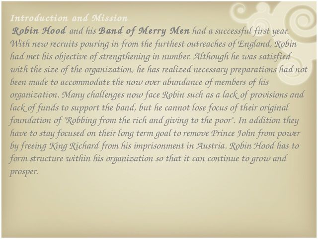 Introduction and Mission Robin Hood and his Band of Merry Men had a successfu...
