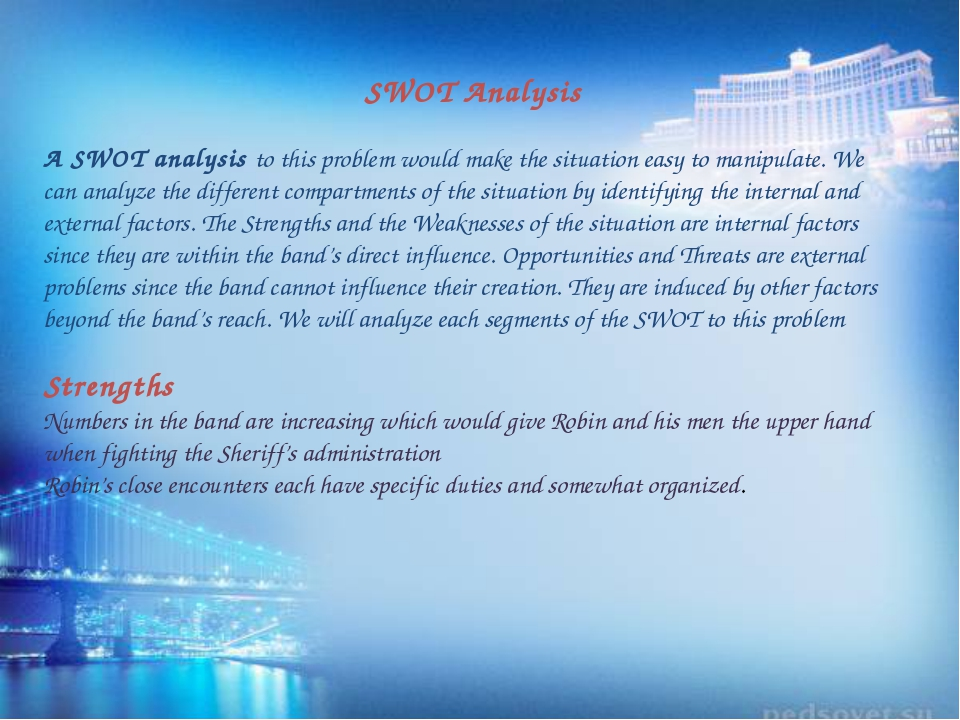 SWOT Analysis A SWOT analysis to this problem would make the situation easy t...