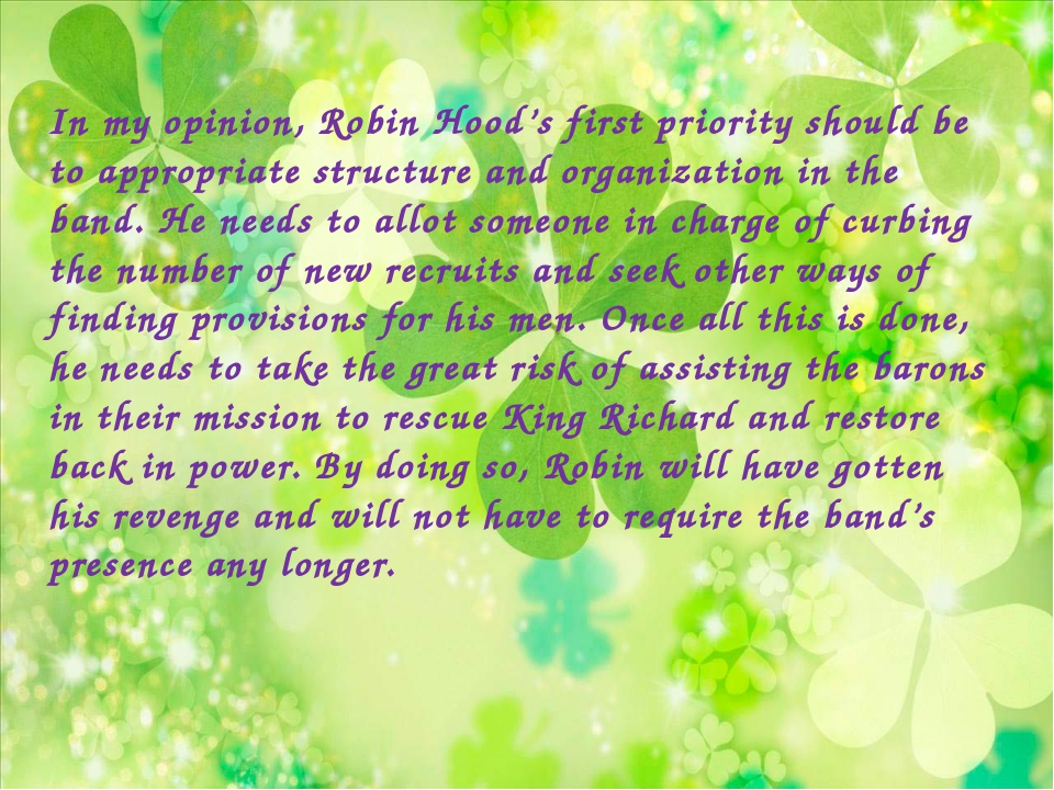 In my opinion, Robin Hood's first priority should be to appropriate structure...
