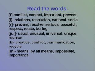 Read the words. [t]-conflict, contact, important, prevent [∫]- relations, res