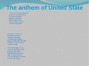 The anthem of United State God save our gracious Queen, Long live our noble Q