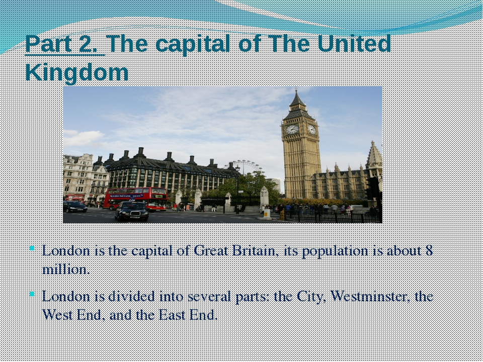 Part 2. The capital of The United Kingdom London is the capital of Great Brit...