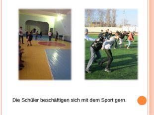 Die Schüler beschäftigen sich mit dem Sport gern.