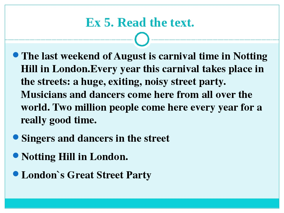 Ex 5. Read the text. The last weekend of August is carnival time in Notting H...