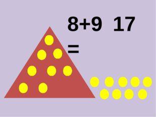 8+9= 17