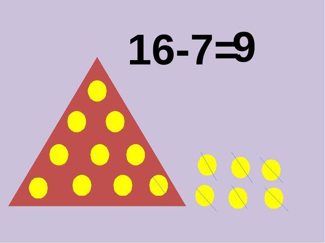 16-7= 9