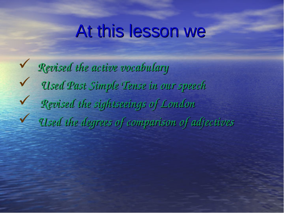 At this lesson we Revised the active vocabulary Used Past Simple Tense in our...